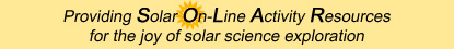 Providing Solar On-Line Activity Resources for the joy of solar science exploration